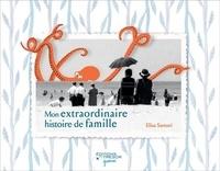 Elisa Sartori - Mon extraordinaire histoire de famille.