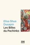 Elisa Shua Dusapin - Les billes du Pachinko.