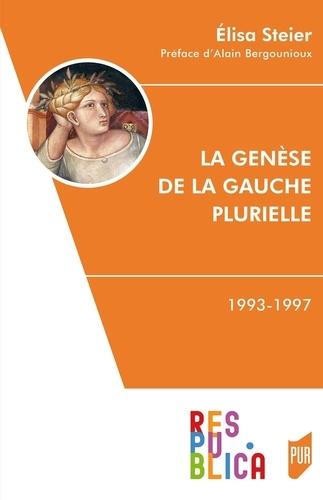Elisa Steier - La genèse de la gauche plurielle - (1993-1997).