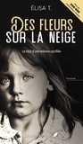 Elisa T. - Des fleurs sur la neige (nouvelle édition).