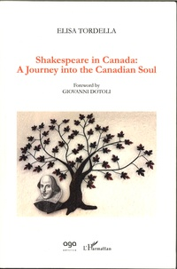 Elisa Tordella - Shakespeare in Canada - A Journey into the Canadian Soul.