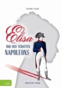 Elisa und der Schatten Napoleons.