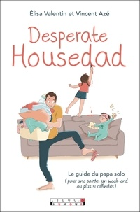 Elisa Valentin et Vincent Azé - Desperate Housedad.