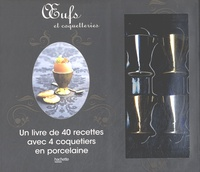 Coffret Oeufs et coquetteries- Un livre de 40 recettes avec 4 coquetiers en porcelaine - Elisa Vergne |