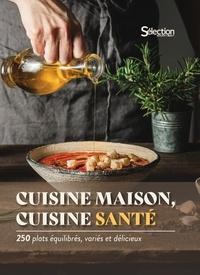 Elisa Vergne - Cuisine maison, cuisine santé - 250 plats équilibrés, variés et délicieux.