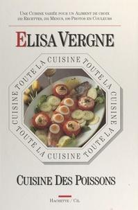 Elisa Vergne et Laurent Bianquis - Toute la cuisine des poissons.