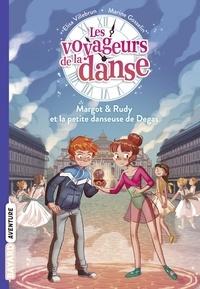 Elisa Villebrun et Marine Gosselin - Les voyageurs de la danse, Tome 01 - Margot et Rudy, et la petite danseuse de Degas.
