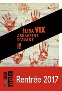 Elisa Vix - Assassins d'avant.