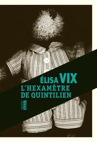 Elisa Vix - L'hexamètre de Quintilien.