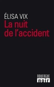 Elisa Vix - La nuit de l'accident.