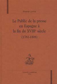 Elisabel Larriba - Le Public de la presse en Espagne à la fin du XVIIIe siècle (1781-1808).