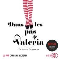 Elisabet Benavent et Martine C. DESOILLE - Dans les pas de Valéria.