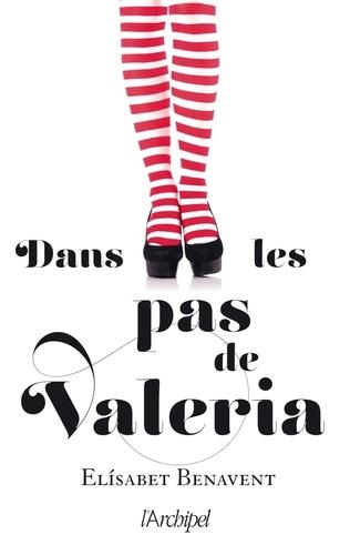 La saga Valeria Tome 1 Dans les pas de Valeria