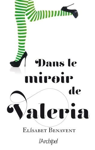 La saga Valeria Tome 2 Dans le miroir de Valeria