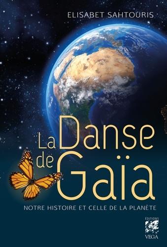 La danse de Gaïa. Notre histoire et celle de la planête