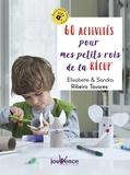 Elisabete Ribeiro Tavares et Sandra Ribeiro Tavares - 60 activités pour mes petits rois de la récup'.
