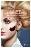 Elisabeth ALEXANDROVA-ZORINA - La poupée cassée.