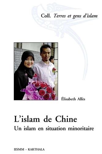 Elisabeth Allès - L'islam de Chine - Un islam en situation minoritaire.