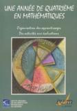 Elisabeth Alozy et Nathalie Fraisse - Une année de quatrième en mathématiques - Organisation des apprentissages, Des activités aux évaluations.