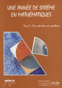 Elisabeth Alozy et Martine Grimaud - Une année de sixième en mathématiques - Tome 1, Des activités aux synthèses.