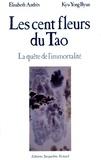Elisabeth Andres et Kyu-Yong Byun - Les cent fleurs du Tao - La quête de l'immortalité.