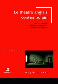 Elisabeth Angel-Perez et Nicole Boireau - Le théâtre anglais contemporain (1985-2005).