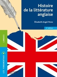 Elisabeth Angel-Perez - Les Fondamentaux - Histoire de la littérature anglaise.