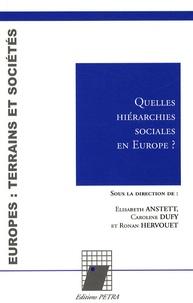 Elisabeth Anstett et Caroline Dufy - Quelles hiérarchies sociales en Europe ?.