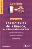 Elisabeth Antoni - Les mots clés de la finance, de la banque et des marchés.