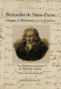 Elisabeth Audoin - Bernardin de Saint-Pierre - Voyages à l'île Maurice et la Réunion.