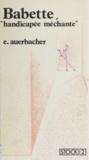 """Elisabeth Auerbacher - Babette, """"handicapée méchante""""."""