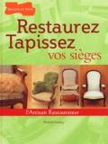 Elisabeth Auzépy - Restaurez tapissez vos sièges.