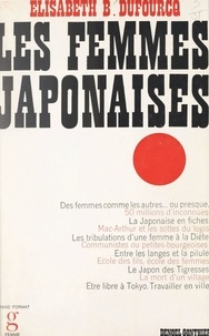 Elisabeth B. Dufourcq et Colette Audry - Les femmes japonaises.