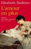 Elisabeth Badinter - L'amour en plus - Histoire de l'amour maternel (XVIIe-XXe siècle).