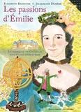 Elisabeth Badinter et Jacqueline Duhême - Les passions d'Emilie - La marquise du Châtelet, une femme d'exception.