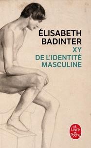 Elisabeth Badinter - XY - De l'identité masculine.