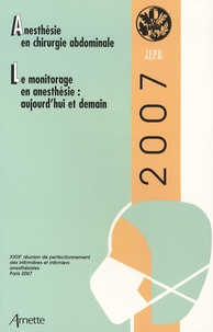 Elisabeth Balagny et Pierre Coriat - Anesthésie en chirurgie abdominale ; Le monitorage en anesthésie : aujourd'hui et demain.