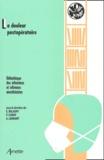 Elisabeth Balagny et Pierre Coriat - La douleur postopératoire.