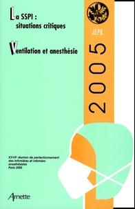 Elisabeth Balagny et Pierre Coriat - La SSPI : situations critiques - Ventilation et anesthésie.