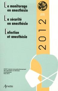 Elisabeth Balagny et Pierre Coriat - Le monitorage en anesthésie ; La sécurité en anesthésie ; Infection et anesthésie - 34e Réunion de perfectionnement des infirmières et infirmiers anesthésistes.