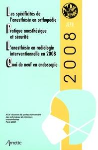 Elisabeth Balagny - Les spécificités de l'anesthésie en orthopédie, Pratique anesthésique et sécurité, L'anesthésie en radiologie interventionnelle en 2008, Quoi de neuf en endoscopie.