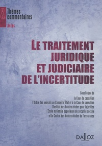 Elisabeth Baraduc et Capucine Bernier - Le traitement juridique et judiciaire de l'incertitude.