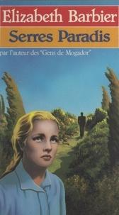 Elisabeth Barbier - Serres Paradis.