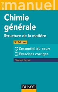 Elisabeth Bardez - Mini manuel de chimie générale - Structure de la matière.