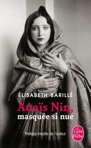 Elisabeth Barillé - Anaïs Nin, masquée, si nue.