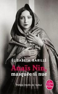 Elisabeth Barillé - Anaïs Nin, masquée si nue.