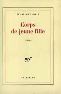 Elisabeth Barillé - Corps de jeune fille.