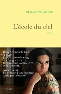 Elisabeth Barillé - L'école du ciel - roman.