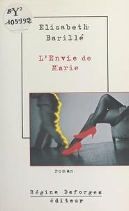 Elisabeth Barillé - L'envie de Marie.