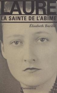 Elisabeth Barillé - Laure - La sainte de l'abîme.